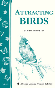 Attracting Birds (Storey Country Wisdom Bulletin A-64) by Olwen Woodier, 9780882662787