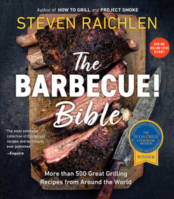 The Barbecue! Bible (More than 500 Great Grilling Recipes from Around the World) by Steven Raichlen, 9780761149439