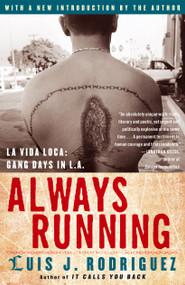 Always Running (La Vida Loca: Gang Days in L.A.) by Luis J. Rodriguez, 9780743276917