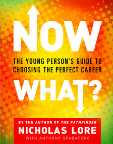 Now What? (The Young Person's Guide to Choosing the Perfect Career) by Nicholas Lore, 9780743266307