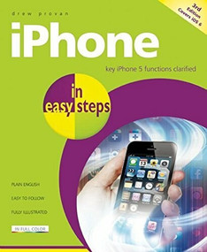 iPhone in easy steps (Covers iPhone 5/iOS 6) by Drew Provan, 9781840785296