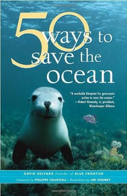 50 Ways to Save the Ocean by David Helvarg, Philippe Cousteau, Jim Toomey, 9781930722668