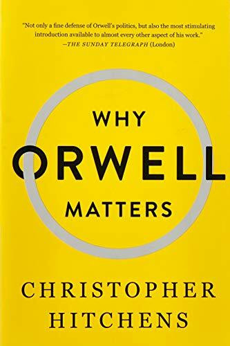 Why Orwell Matters by Christopher Hitchens, 9780465030507