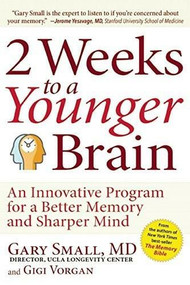 2 Weeks To A Younger Brain (An Innovative Program for a Better Memory and Sharper Mind) by Gary Small, Gigi Vorgan, 9781630060572
