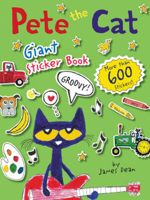 Pete the Cat Giant Sticker Book by James Dean, James Dean, Kimberly Dean, 9780062304230