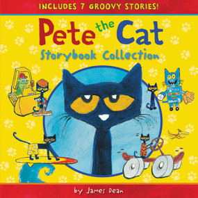 Pete the Cat Storybook Collection (7 Groovy Stories!) by James Dean, James Dean, Kimberly Dean, 9780062304254