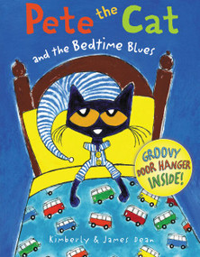 Pete the Cat and the Bedtime Blues by James Dean, James Dean, Kimberly Dean, 9780062304308