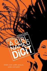 A Girl Named Digit by Annabel Monaghan, 9780544022485