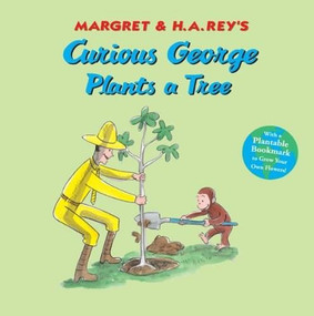 Curious George Plants A Tree by H. A. Rey, 9780547297767