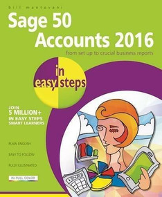 Sage 50 Accounts 2016 in easy steps by Bill Mantovani, 9781840787214