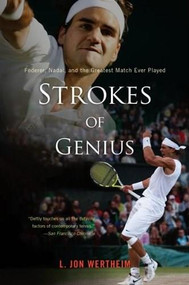 Strokes of Genius (Federer, Nadal, and the Greatest Match Ever Played) by L. Jon Wertheim, 9780547336947