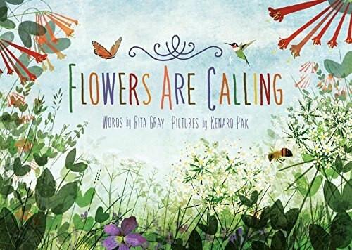 Flowers Are Calling by Rita Gray, Kenard Pak, 9780544340121