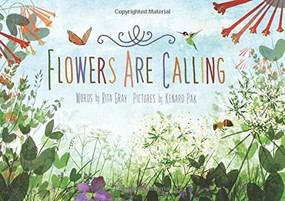 Flowers Are Calling by Rita Gray, Kenard Pak, 9780544340121