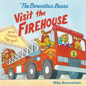 The Berenstain Bears Visit the Firehouse by Mike Berenstain, Mike Berenstain, 9780062350169