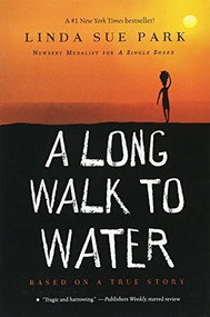 A Long Walk to Water (Based on a True Story) by Linda Sue Park, Ginger Knowlton, 9780547577319