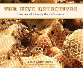 The Hive Detectives (Chronicle of a Honey Bee Catastrophe) by Loree Griffin Burns, Ellen Harasimowicz, 9780544003262