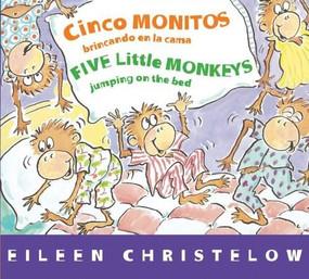 Cinco monitos brincando en la cama/Five Little Monkeys Jumping on the Bed by Victoria Ortiz, Eileen Christelow, 9780544089006