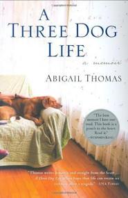 A Three Dog Life by Abigail Thomas, 9780156033237