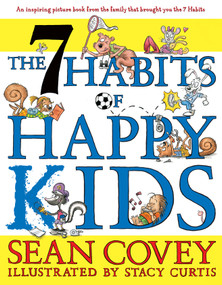 The 7 Habits of Happy Kids by Sean Covey, Stacy Curtis, 9781416957768