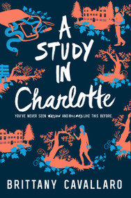 A Study in Charlotte by Brittany Cavallaro, 9780062398901