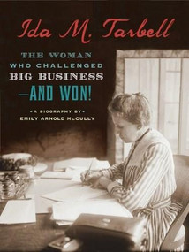Ida M. Tarbell (The Woman Who Challenged Big Business--and Won!) by Emily Arnold McCully, 9780547290928