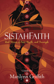 SistahFaith (Real Stories of Pain, Truth, and Triumph) by Marilynn Griffith, 9781439152775