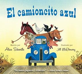 El camioncito Azul (Little Blue Truck, Spanish Edition) by Alice Schertle, Jill McElmurry, 9780547983974