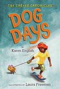 Dog Days (The Carver Chronicles, Book One) by Karen English, Laura Freeman, 9780544339125