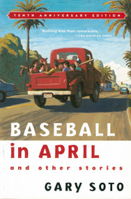 Baseball in April and Other Stories by Gary Soto, 9780152025670