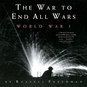 The War to End All Wars (World War I) by Russell Freedman, 9780544021716