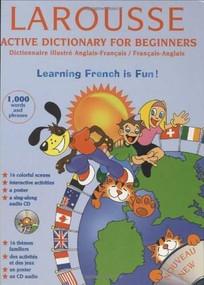 Larousse Active Dictionary for Beginners: English-French/French-English by Steve Lemberg, Enrique Rivera, Larousse, Maria Elena Buria, 9782035420916
