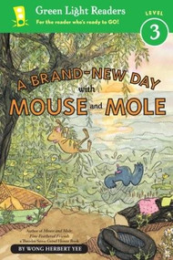 A Brand-New Day with Mouse and Mole (reader) by Wong Herbert Yee, 9780547722092