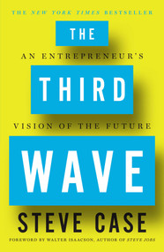 The Third Wave (An Entrepreneur's Vision of the Future) - 9781501132582 by Steve Case, 9781501132582