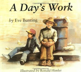 A Day's Work by Eve Bunting, Ronald Himler, 9780395845189