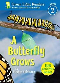 A Butterfly Grows by Stephen R. Swinburne, 9780152064167