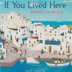 If You Lived Here (Houses of the World) by Giles Laroche, 9780547238920