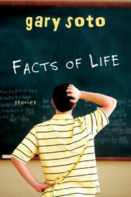 Facts of Life (Stories) by Gary Soto, 9780547577340