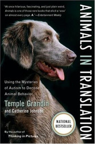 Animals in Translation (Using the Mysteries of Autism to Decode Animal Behavior) by Catherine Johnson, Temple Grandin, 9780156031448