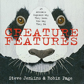 Creature Features (Twenty-Five Animals Explain Why They Look the Way They Do) by Steve Jenkins, Robin Page, 9780544233515