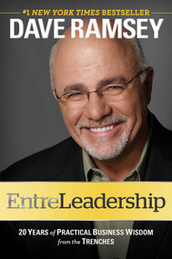 EntreLeadership (20 Years of Practical Business Wisdom from the Trenches) by Dave Ramsey, 9781451617856