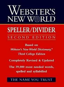Webster's New World Speller/Divider, 2nd Edition by The Editors of the Webster's New World Dictionaries, Staff of Webster's New World Dictionary, 9780139536540