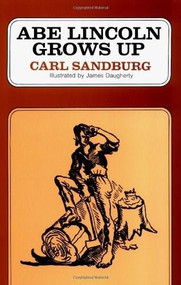 Abe Lincoln Grows Up by Carl Sandburg, 9780156026154