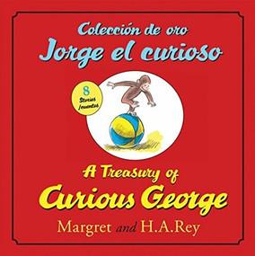 Coleccion de oro Jorge el curioso/A Treasury of Curious George (bilingual edition) by H. A. Rey, 9780547523101