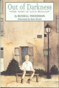 Out of Darkness (The Story of Louis Braille) by Russell Freedman, Kate Kiesler, 9780395968888
