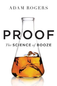 Proof (The Science of Booze) by Adam Rogers, 9780544538542