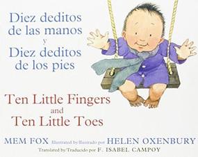 Diez deditos de las manos y Diez deditos de los pies / Ten Little Fingers and Ten Little Toes bilingual board book by Mem Fox, Helen Oxenbury, 9780547870069
