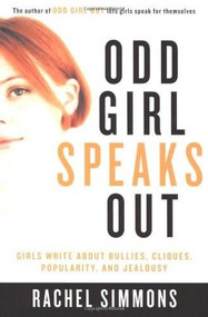 Odd Girl Speaks Out (Girls Write about Bullies, Cliques, Popularity, and Jealousy) by Rachel Simmons, 9780156028158