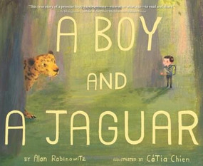 A Boy and a Jaguar by Alan Rabinowitz, Catia Chien, 9780547875071