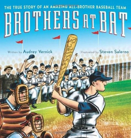 Brothers at Bat (The True Story of an Amazing All-Brother Baseball Team) by Audrey Vernick, Steven Salerno, 9780547385570