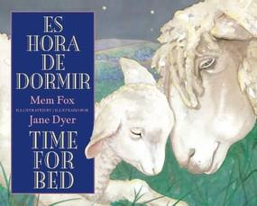Es hora de dormir/Time for Bed by Mem Fox, Jane Dyer, 9780547719078
